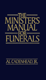 The Minister's Manual for Funerals - eBook  -     By: Al Cadenhead