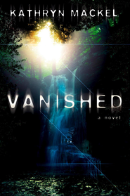 Vanished - eBook  -     By: Kathryn Mackel