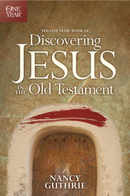The One Year Book of Discovering Jesus in the Old Testament - eBook  -     By: Nancy Guthrie
