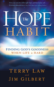The Hope Habit: How to confidently expect God's goodness in your life - eBook  -     By: Terry Law