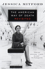 The American Way of Death Revisited - eBook  -     By: Jessica Mitford