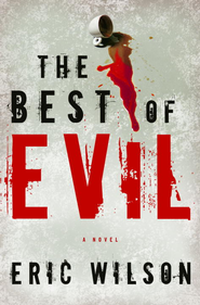 The Best of Evil - eBook  -     By: Eric Wilson