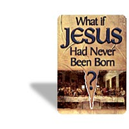 What If Jesus Had Never Been Born?  -     By: D. James Kennedy