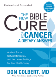 The New Bible Cure for Cancer: The New Bible Cure Series (Revised & Expanded) - eBook  -     By: Don Colbert M.D.
