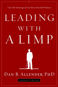 Leading with a Limp: Take Full Advantage of Your Most Powerful Weakness - eBook  -     By: Dan B. Allender Ph.D.