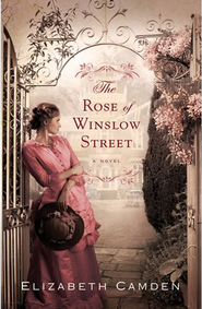 The Rose of Winslow Street, eBook   -     By: Elizabeth Camden