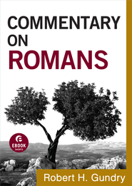 Commentary on Romans - eBook  -     By: Robert H. Gundry