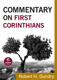 Commentary on First Corinthians - eBook  -     By: Robert H. Gundry
