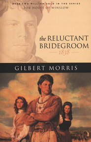 Reluctant Bridegroom, The - eBook  -     By: Gilbert Morris