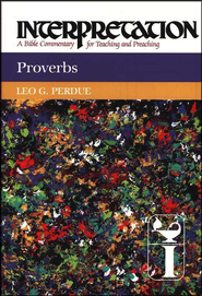 Proverbs, Interpretation Commentary  -     By: Leo G. Perdue