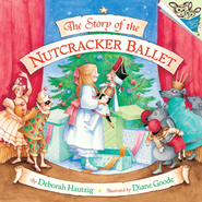 The Story of the Nutcracker Ballet - eBook  -     By: Diane Goode