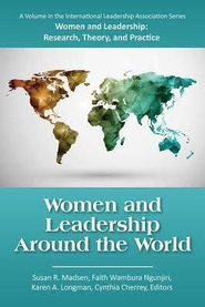 Women and Leadership Around the World   -     By: Cynthia Cherrey, Faith Wambura Ngunjiri, Susan R. Madsen