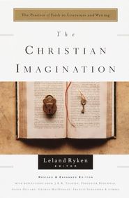 The Christian Imagination: The Practice of Faith in Literature and Writing - eBook  -     By: Leland Ryken