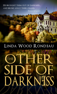 The Other Side of Darkness - eBook  -     By: Linda Rondeau