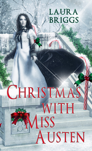 Christmas with Miss Austen (Novelette) - eBook  -     By: Laura Briggs