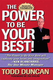 The Power to Be Your Best: How to Find What You Really Want In Life...And Get It - eBook  -     By: Todd Duncan