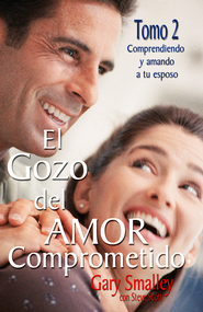 El gozo del amor comprometido: Tomo 2: Tomo 2 - eBook  -     By: Dr. Gary Smalley