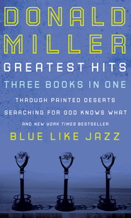 Miller 3 in 1: Blue Like Jazz, Through Painted Deserts, Searching for God: Blue Like Jazz, Through Painted Deserts, Searching for God - eBook  -     By: Donald Miller