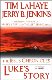 Luke's Story, Jesus Chronicles Series #3   -     By: Tim LaHaye, Jerry B. Jenkins