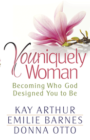 Youniquely Woman: Becoming Who God Designed You to Be - eBook  -     By: Kay Arthur, Emilie Barnes, Donna Otto