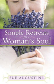 Simple Retreats for a Woman's Soul - eBook  -     By: Sue Augustine