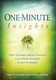 One-Minute Insights: How to make great choices, live with passion, and get it right - eBook  -     By: Charisma House