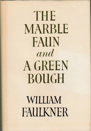 MARBLE FAUN&GREEN BOUGH - eBook  -     By: William Faulkner