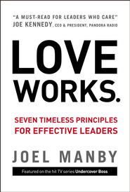 Love Works: Seven Timeless Principles for Effective Leaders - eBook  -     By: Joel Manby, Dale Buss