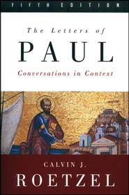The Letters of Paul, Fifth Edition: Conversations in Context  -     By: Calvin J. Roetzel
