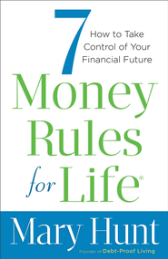 7 Money Rules for Life: How to Take Control of Your Financial Future - eBook  -     By: Mary Hunt