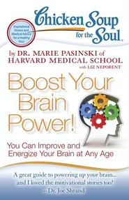 Chicken Soup for the Soul: Boost Your Brain Power!: You Can Improve and Energize Your Brain at Any Age - eBook  -     By: Dr. Marie Pasinski, Liz Neporent