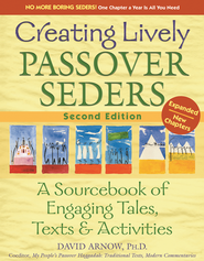 Creating Lively Passover Seders, 2nd Edition: A Sourcebook of Engaging Tales, Texts & Activities  -     By: David Arnow