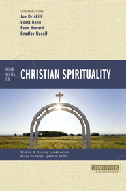 Four Views on Christian Spirituality - eBook  -     By: Bruce A. Demarest, Brad Nassif, Scott Hahn