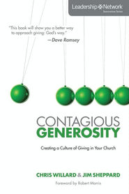 Contagious Generosity: Creating a Culture of Giving in Your Church - eBook  -     By: Chris Willard, Jim Sheppard