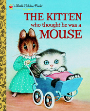 The Kitten Who Thought He Was a Mouse - eBook  -     By: Miriam Norton