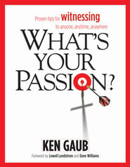 What's Your Passion? - eBook  -     By: Ken Gaub
