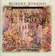 Moments for Mothers - eBook  -     By: Robert Strand