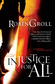 Injustice For All: A Justice Seekers Novel - eBook  -     By: Robin Caroll