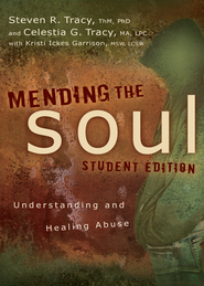 Mending the Soul Student Edition: Understanding and Healing Abuse - eBook  -     By: Steven R. Tracy, Celestia G. Tracy, Kristi Ickes Garrison