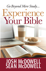Experience Your Bible - eBook  -     By: Josh McDowell, Sean McDowell