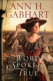 Words Spoken True: A Novel - eBook  -     By: Ann H. Gabhart