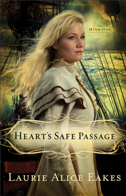 Heart's Safe Passage: A Novel - eBook  -     By: Laurie Alice Eakes