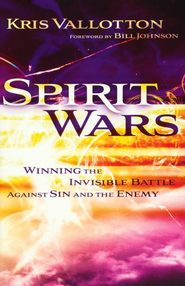 Spirit Wars: Winning the Invisible Battle Against Sin and the Enemy - eBook  -     By: Kris Vallotton