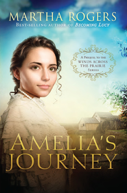 Amelia's Journey: A prequel to the Winds Across the Prairie series - eBook  -     By: Martha Rogers