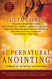 Supernatural Anointing: A Manual for Increasing Your Anointing - eBook  -     By: Julia Loren, Barbara Yoder