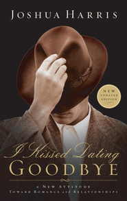 I Kissed Dating Goodbye: A New Attitude Toward Relationships and Romance - eBook  -     By: Joshua Harris