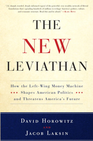 The New Leviathan: How the Left-Wing Money-Machine Shapes American Politics and Threatens America's Future - eBook  -     By: David Horowitz, Jacob Laksin