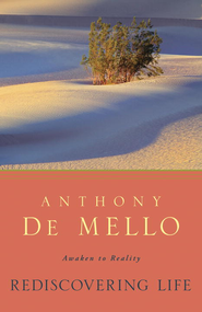 Rediscovering Life - eBook  -     By: Anthony De Mello
