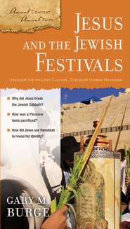 Jesus and the Jewish Festivals - eBook  -     By: Gary M. Burge