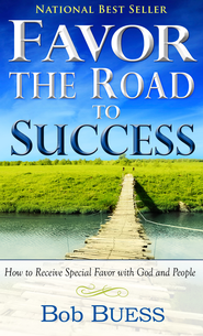 Favor: The Road To Success - eBook  -     By: Bob Buess